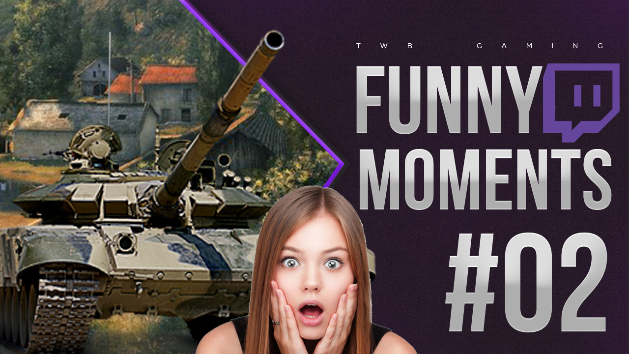 WORLD OF TANKS Highlights #2 - WOT Funny moments #2 - WOT streamers -  TWB-Balkan