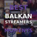Balkanski strimeri- Najbolji momenti sa strima (VIDEO)